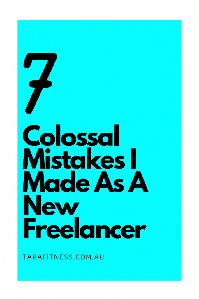 7 Colossal Mistakes I Made As A New Freelancer